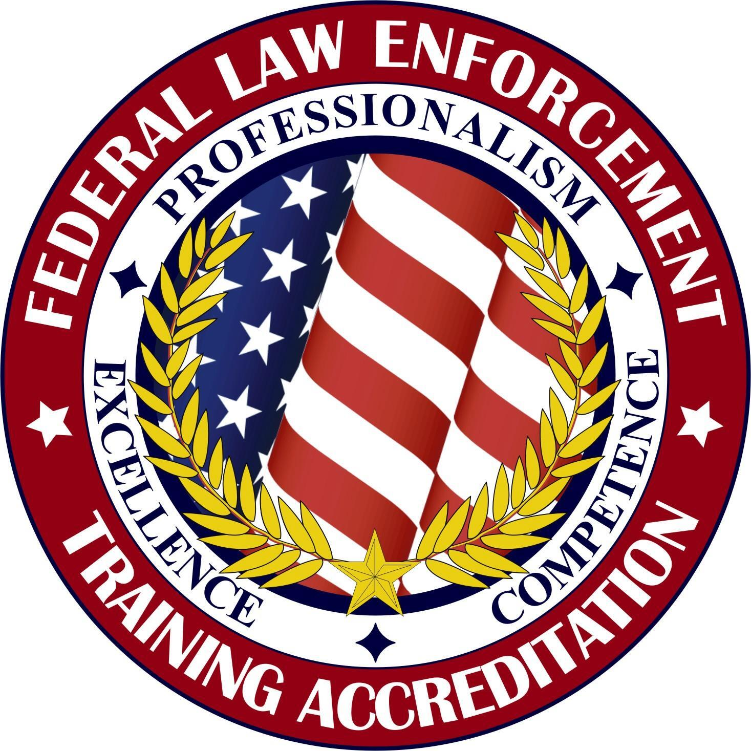 Federal Law Enforcement Training Accreditation Seal - Professionalism, Excellence, Competence
