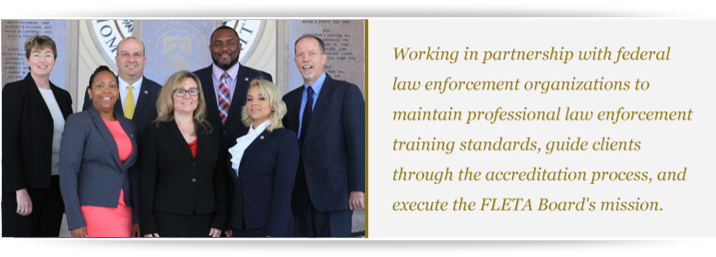 2018 photo of the Office of Accreditation with text to the right: Working in partnership with federal law enforcement organizations to maintain professional law enforcement training standards, guide clients through the accreditation process, and execute the FLETA Board's mission.